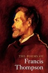 The Poems of Francis Thompson: A New Edition
