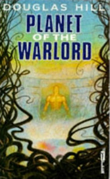 Planet of the Warlord by Douglas Arthur Hill