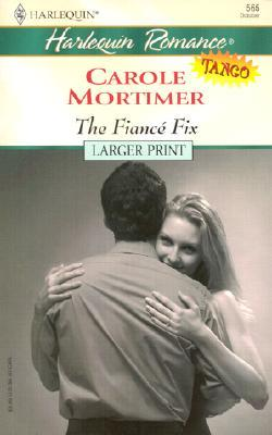 The Fiance Fix by Carole Mortimer
