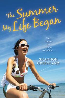 The Summer My Life Began by Shannon Greenland