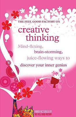 The Feel Good Factory on Creative Thinking by Elisabeth Wilson