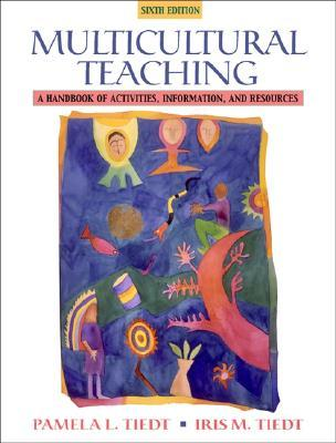 Multicultural Teaching by Pamela L. Tiedt
