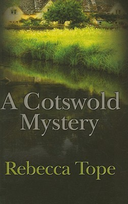 A Cotswold Mystery by Rebecca Tope