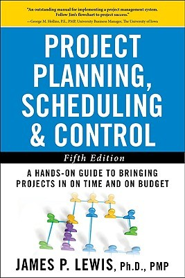 Project Planning, Scheduling, & Control: The Ultimate Hands-On Guide to Bringing Projects in on Time and on Budget