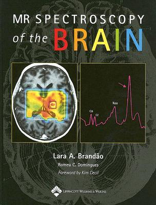 MR Spectroscopy of the Brain by Lara A Brandão