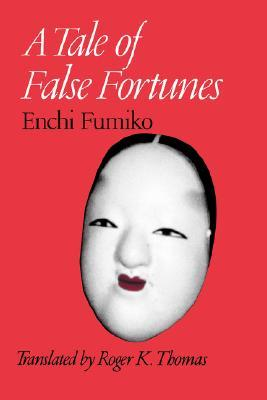 A Tale of False Fortunes by Fumiko Enchi