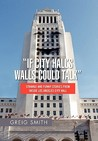 If City Hall's Walls Could Talk