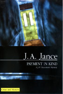 Payment in Kind by J.A. Jance