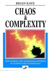 Chaos & Complexity: Discovering The Surprising Patterns Of Science And Technology