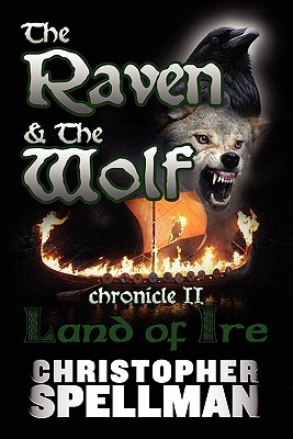 The Raven & the Wolf: Chronicle II - Land of Ire