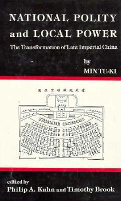 National Polity And Local Power: The Transformation Of Late Imperial China