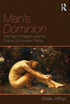Man's Dominion by Sheila Jeffreys