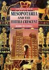 Mesopotamia and the Fertile Crescent, 10,000 to 539 B.C. by John Malam