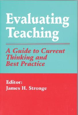 Evaluating Teaching by James H. Stronge