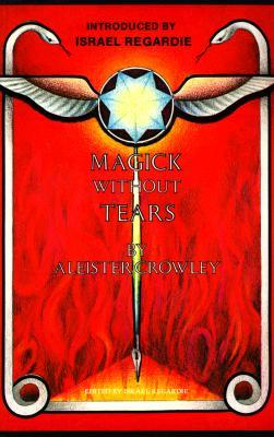 Magick Without Tears by Aleister Crowley