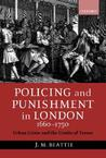 Policing And Punishment In London 1660 1750: Urban Crime And The Limits Of Terror