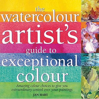 Watercolour Artist's Guide to Exceptional Colour