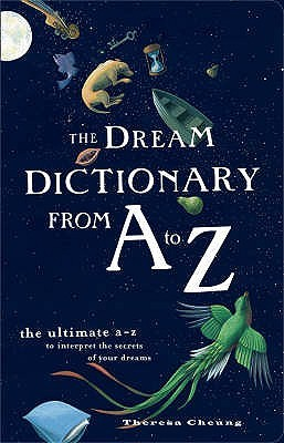The Dream Dictionary from A to Z: The Ultimate A–Z to Interpret the Secrets of Your Dreams
