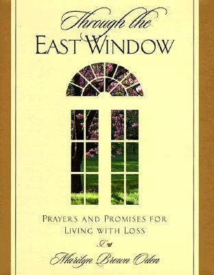 Through the East Window: Prayers and Promises for Living with Loss