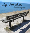 Life: Unspoken - A Collection of Poems