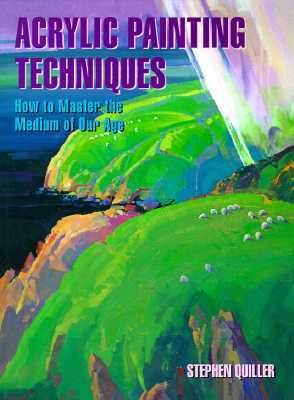 Acrylic Painting Techniques by Stephen Quiller