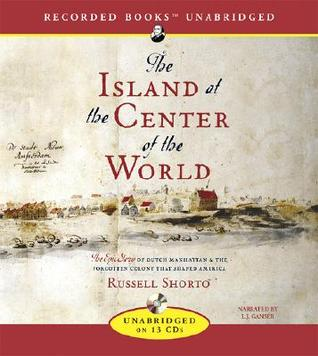 Island in the Center of the World by Russell Shorto