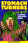 Slime Bag! and Other Tasteless Tales