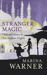 Stranger Magic: Charmed States & The Arabian Nights