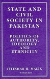 State and Civil Society in Pakistan: Politics of Authority, Ideology and Ethnicity