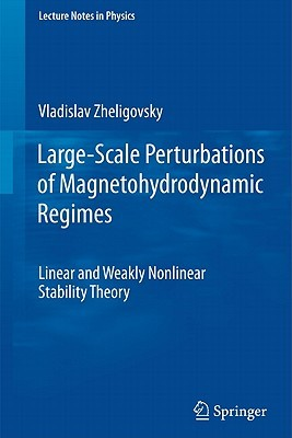 Large-Scale Perturbations of Magnetohydrodynamic Regimes: Linear and Weakly Nonlinear Stability Theory