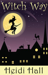 Witch Way (Magical Holiday Tales, #1)