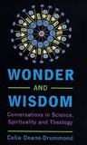 Wonder and Wisdom: Conversations in Science, Spirituality, and Theology