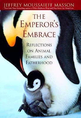 The Emperor's Embrace: Reflections on Animal Families & Fatherhood
