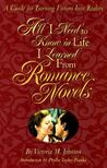 All I Need To Know In Life I Learned From Romance Novels