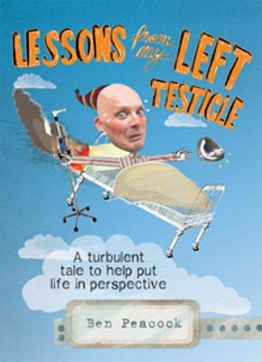 Lessons from My Left Testicle