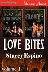 Love Bites, Volume 1 [Two Wolves are Better Than One; Bella's Wolves]