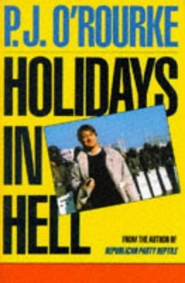 Holidays in Hell by P.J. O'Rourke