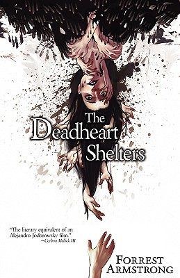 The Deadheart Shelters by Forrest Armstrong