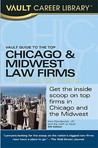 Vault Guide to the Top Chicago & Midwest Law Firms, 2010 Edition: 4th Edition