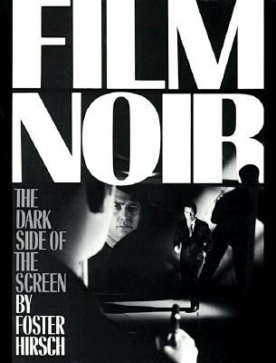 The Dark Side Of The Screen by Foster Hirsch