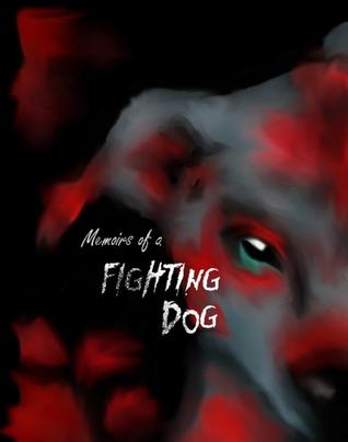 Memoirs of a Fighting Dog