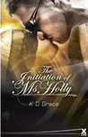 The Initiation of Ms Holly by K.D. Grace