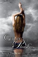 Guilty Pleasures by Kitty Thomas