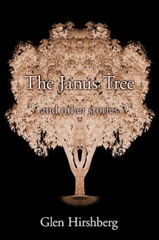 The Janus Tree and Other Stories by Glen Hirshberg