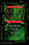 Word Smart Executive ed: Words for Suits (Princeton Review Series)