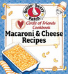 Circle of Friends Cookbook - 25 Mac & Cheese Recipes: Exclusive on-line cookbook