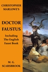 Christopher Marlowe's Doctor Faustus (Including The English Faust Book)