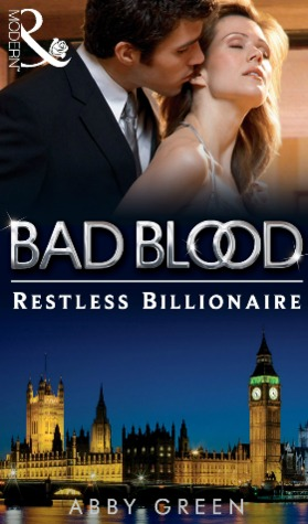 The Restless Billionaire (Bad Blood/The Notorious Wolfes #3)