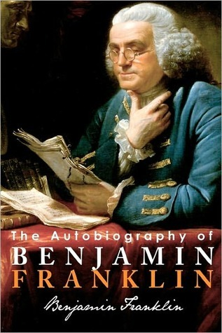 The Autobiography of Benjamin Franklin by Benjamin Franklin