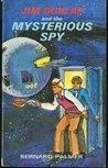 Jim Dunlap and the Mysterious Spy